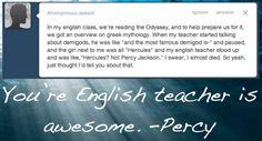 I hope my future English teacher does that!!!!