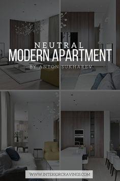 INTERIOR CRAVINGS modern neutral apartment Anton Sukharev