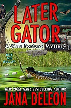 Later Gator (A Miss Fortune Mystery Book 9) - Kindle edition by Jana DeLeon. Romance Kindle eBooks @ Amazon.com.