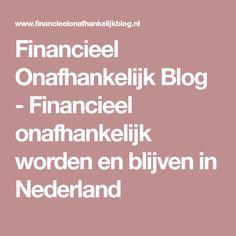 Financieel Onafhankelijk Blog - Financieel onafhankelijk worden en blijven in Nederland