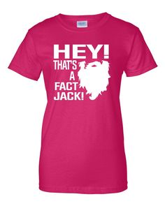 Amazon.com: Womens Hey! Thats A Fact Jack! Redneck Hillbilly Duck Hunting T-Shirt: Clothing