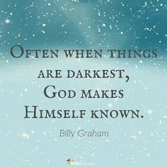 """A Message in the Night—Billy Graham """"God is near the broken-hearted and the contrite in spirit. Bible Verses Quotes, Faith Quotes, Scriptures, Wisdom Quotes, Spiritual Quotes, Positive Quotes, Billy Graham Quotes, Quotes About God, Faith In God"""