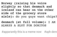 Aph Denmark and Aph Norway >>> i love this so much cause me