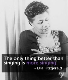 Ella Fitzgerald, recipient of 14 Grammys, the Presidential Medal of Freedom and the National Medal of Arts. Choir Quotes, Singing Quotes, Singing Tips, Music Quotes, Singing Meme, Music Sing, Jazz Music, Sound Of Music, Music Class