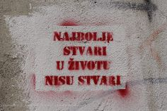 Beogradski grafiti.: Najbolje stvari u životu nisu stvari #Beograd #Belgrade #Graffiti #Grafiti #StreetArt