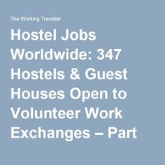 Hostel Jobs Worldwide: 347 Hostels & Guest Houses Open to Volunteer Work Exchanges – Part 1: Europe, Asia and Africa