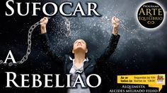 Arte do Equilíbrio - Sufocar a Rebelião - Alcides Melhado Filho - 28-10-...
