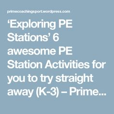 'Exploring PE Stations' 6 awesome PE Station Activities for you to try straight away (K-3) – Prime Coaching Sport