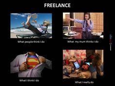 """What people think I do"" - #Freelancing #meme"
