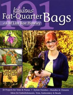101 Fabulous Fat-Quarter Bags with M' Liss Rae Hawley - Softcover By Hawley, M'Liss Rae