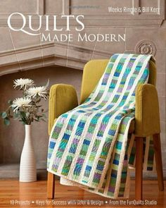 Quilts Made Modern: 10 Projects, Keys for Success  with Color & Design, From the FunQuilts Studio by Weeks Ringle et al., http://www.amazon.com/dp/1607050153/ref=cm_sw_r_pi_dp_yz4Etb1JKT24F
