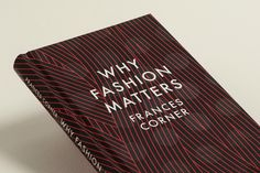 Material Organisation / Projects / Thames & Hudson: Why Fashion Matters