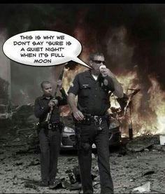 """never say the word """"Quiet"""" on this job Police Memes, Police Quotes, Funny Police, Paramedic Funny, Police Dogs, Police Wife Life, Cops Humor, 1st Responders, Thin Blue Lines"""