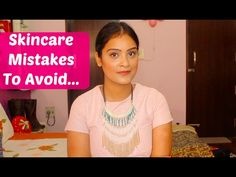11 Skincare Mistakes To Avoid Right Now