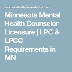 Minnesota Mental Health Counselor Licensure   LPC & LPCC Requirements in MN
