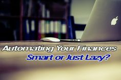 Learn how automating your money can free you up for more important things.