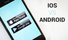 Mobile Application Development: iOS vs Android