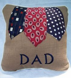 Items similar to Silk Tie Pillow DAD on Etsy. A great way to remember dad by using his old ties after he passes away. Tie Crafts, Fabric Crafts, Sewing Crafts, Sewing Projects, Necktie Quilt, Shirt Quilt, Tie Pillows, Cushions, Memory Pillows