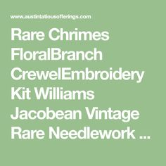 Rare Chrimes FloralBranch CrewelEmbroidery Kit Williams Jacobean Vintage Rare Needlework Kits - Contemporary Stitchery Crafts