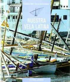 """Nuestra Vela Latina"",  a book about Balearic latin sail,  by Oller & Garcia"
