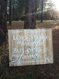 """Custom PalletSign by Southard Belle @ www.southardbelle... - """"Every love story is beautiful but ours is my favorite.""""    Approx. 2 ft x 3 ft (custom sizes available)    $85    Perfect for engagement photos, weddings, and home decor. For more photos of this sign, visit Fayelin Olivia Zebley Photography on Facebook. She has wonderful engagement photos of the sweet couple this sign was made for."""