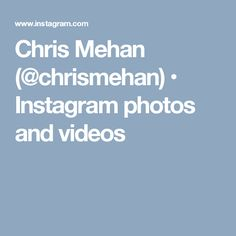 Chris Mehan (@chrismehan) • Instagram photos and videos