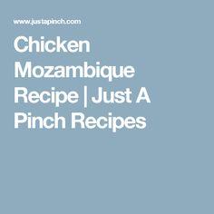 Chicken Mozambique Recipe | Just A Pinch Recipes