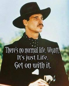 Quote: 'There's no normal life Wyatt.' Val Kilmer as Doc Holliday in Tombstone. -- born to play this part Scott Eastwood, Hayden Christensen, Brendon Urie, Tom Felton, Tombstone Movie Quotes, Tombstone 1993, Doc Holliday Tombstone, Tombstone Arizona, Johnny Depp
