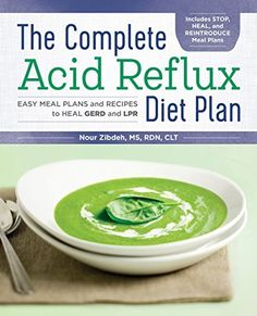 The Complete Acid Reflux Diet Plan: Easy Meal Plans & Recipes To Heal Gerd And Lpr - Paperback - (June Acid Reflux Diet Plan, Acid Reflux Recipes, Stop Acid Reflux, Easy Meal Plans, Diet Meal Plans, Easy Meals, Acid Reflux Treatment, Weights, Healing