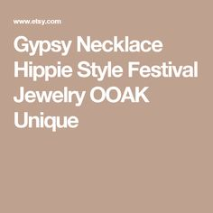 Gypsy Necklace Hippie Style Festival Jewelry OOAK Unique