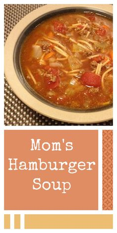 My mom has been making this HAMBURGER SOUP recipe for years & it's so delicious. It's a simple, easy to make recipe that can easily be doubled and put in the freezer for quick healthy family meals. #soup #hamburger #comfortfood