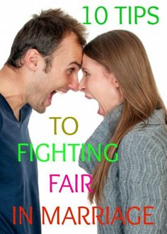 Fighting Fair In Marriage Using These 10 Healthy Tips - Our Peaceful Family