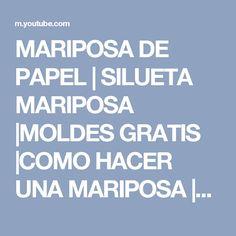 MARIPOSA DE PAPEL | SILUETA MARIPOSA |MOLDES GRATIS |COMO HACER UNA MARIPOSA |BUTTERFLY SILHOUETTE - YouTube