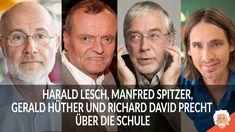 Harald Lesch, Richard David Precht, Gerald Hüther und Manfred Spitzer | ... David Precht, Manfred, Knowledge, Videos, Youtube, Research, Science, Parenting, Politics