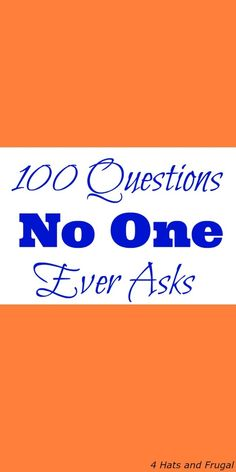 100 Questions No One Ever Asks - 4 Hats and Frugal : This 100 Questions No One Ever Asks video tag is hilarious and fun. Try it out today with your friends and family, and see if they answer truthfully! Silly Questions To Ask, Best Friend Questions, Truth Or Truth Questions, Questions To Get To Know Someone, Questions To Ask Your Boyfriend, Would You Rather Questions, Getting To Know Someone, This Or That Questions, Fun Relationship Questions