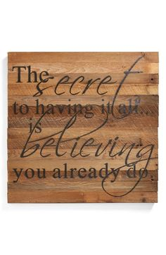 """Free shipping and returns on Second Nature By Hand 'Having It All' Repurposed Wood Wall Art at Nordstrom.com. Rustic wall art handcrafted from naturally distressed, repurposed wood is stenciled with an inspirational quote that reads, """"The secret to having it all…is believing you already do."""""""