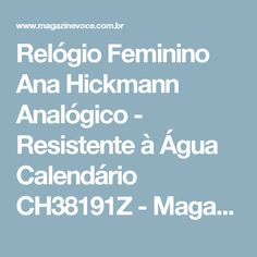 Relógio Feminino Ana Hickmann Analógico - Resistente à Água Calendário CH38191Z - Magazine Ofertascassiana