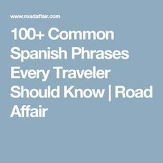Common Spanish Phrases Every Traveler Should Know Spanish Basics, Spanish Lessons, Learning Spanish, Common Spanish Phrases, How To Speak Spanish, Language Study, Spanish Language, Spanish Speaking Countries, Affair