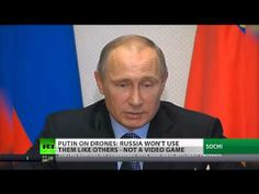 Putin on drones: Not a video game, Russia won't use them like others