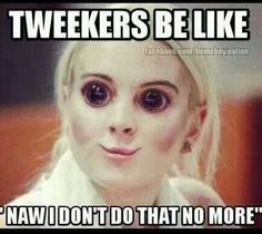 Tweakers..haha I know some people like this -_-