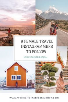 Travel Inspiration | 9 Female Travel Instagrammers to Follow