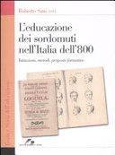 L'educazione dei sordomuti nell'Italia dell'800 : istruzioni, metodi, proposte formative / Roberto Sani (ed.) - Milano : Società Editrice Internazionale, 2008