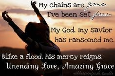 Amazing Grace (My Chains Are Gone) 'Chris Tomlin'- I love this version Christian Girls, Christian Songs, Heart Quotes, Wise Quotes, Wise Sayings, Biblical Inspiration, Christian Inspiration, Inspirational Scripture Quotes, My Chains Are Gone