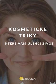 Tohle se bude hodit každé ženě. #kosmetika #krasa #triky #napady #jakbytkrasna Homemade Beauty Tips, Diy Beauty, Beauty Makeup, Beauty Hacks, You're Beautiful, Make Up, Health Fitness, Hair, Pretty