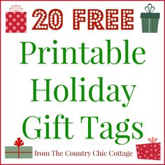 Print these holiday gift tags for FREE!  Twenty options to make your Christmas merry and bright! @countrychiccott