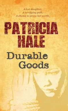 #ReleaseBlitz ~ Durable Goods by Patricia Hale @pmhale_ @RABTBookTours #Giveaway