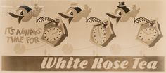 It's Always Time For White Rose Tea