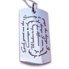 Serenity Prayer Designer Dog Tag Necklace Serenity Is Forever, http://www.amazon.com/dp/B003WM8SD4/ref=cm_sw_r_pi_dp_pewlrb1X4V0SX/179-6592162-3678459