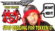 PLEASE STOP BEGGING FOR TEKKEN 8! (Tekken 7 Season 4)- Fighting game Ran... Tekken 8, Fighting Games, Season 4, Real Talk