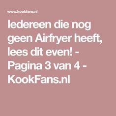 Iedereen die nog geen Airfryer heeft, lees dit even! - Pagina 3 van 4 - KookFans.nl